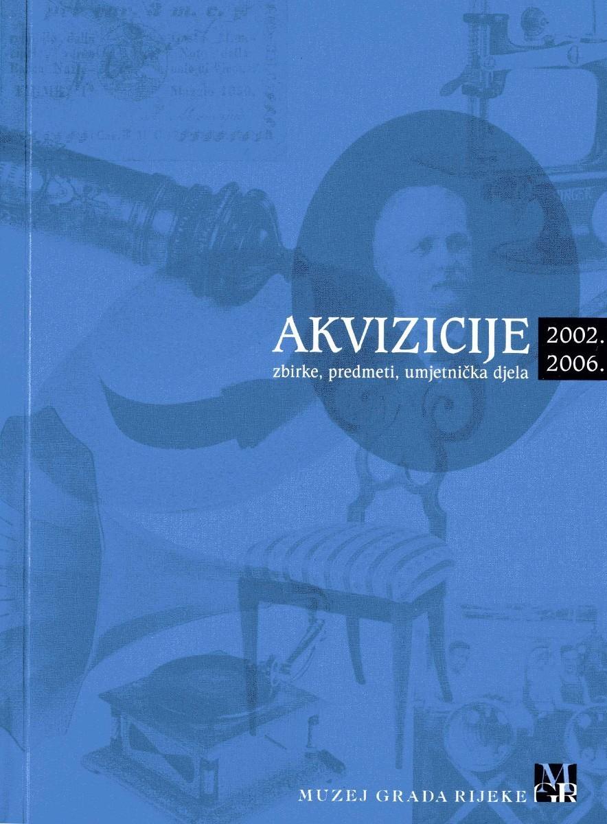 AKVIZICIJE 2002.-2006. – Zbirke, predmeti, umjetnička djela