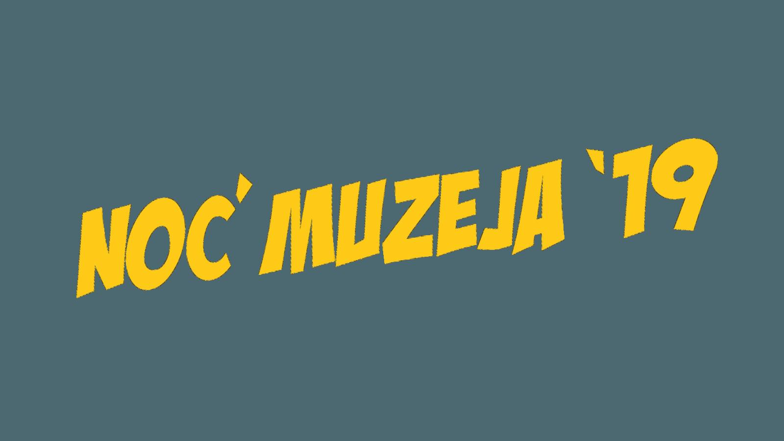 """Noć Muzeja 2019. """"Muzeji – inovacije i digitalna budućnost"""""""