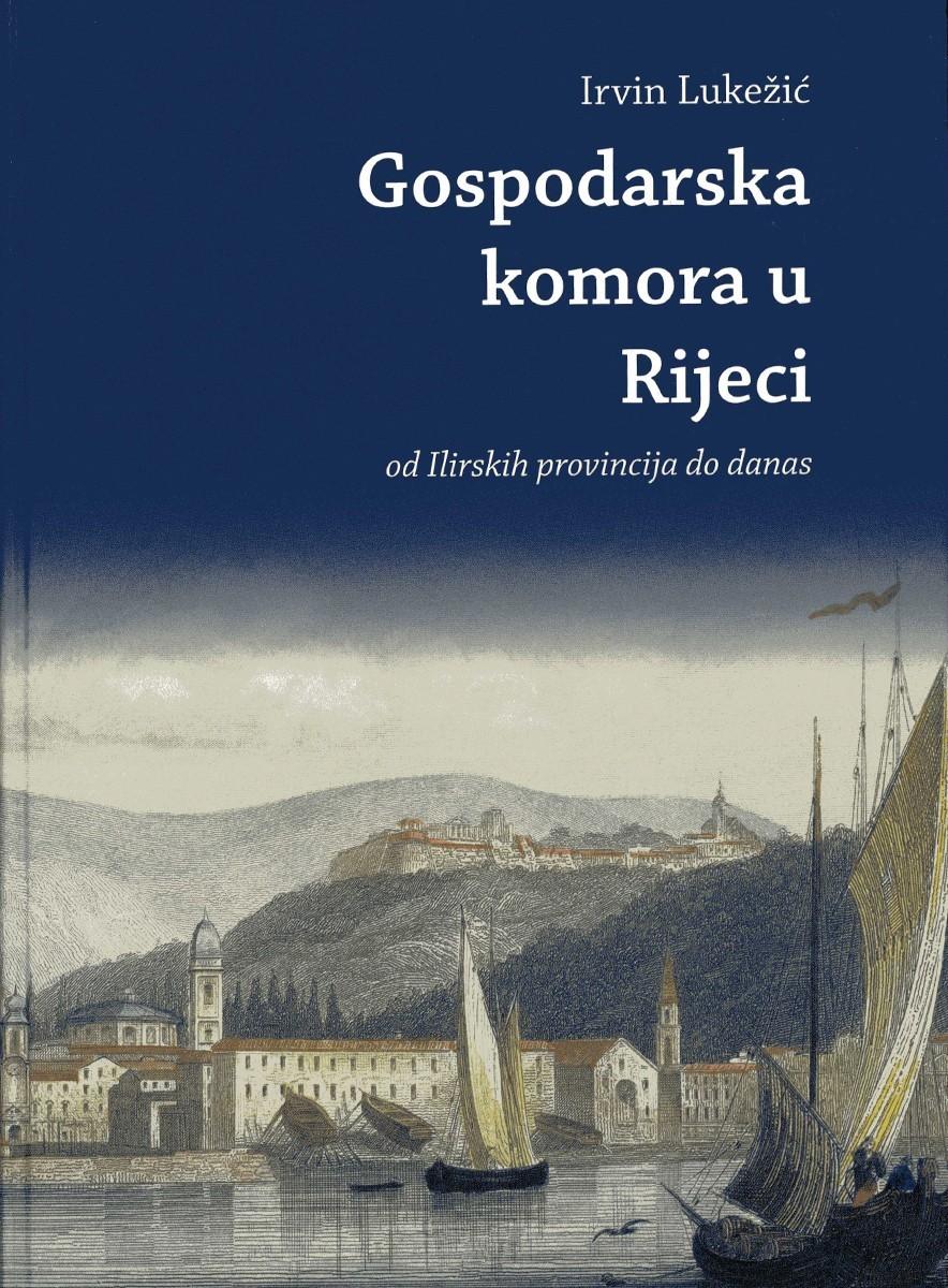 GOSPODARSKA KOMORA U RIJECI –  Od Ilirskih provincija do danas