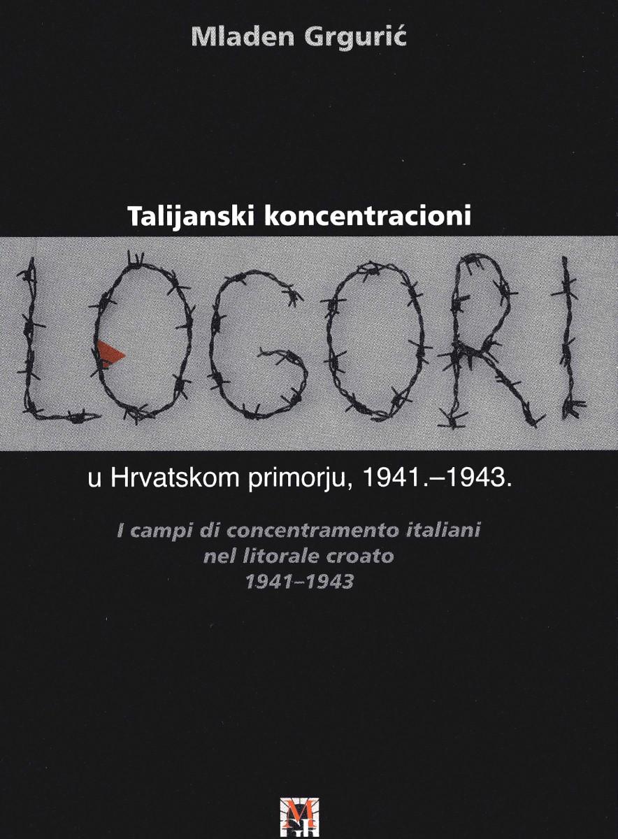 TALIJANSKI KONCENTRACIONI LOGORI U HRVATSKOM PRIMORJU, 1941.-1943.