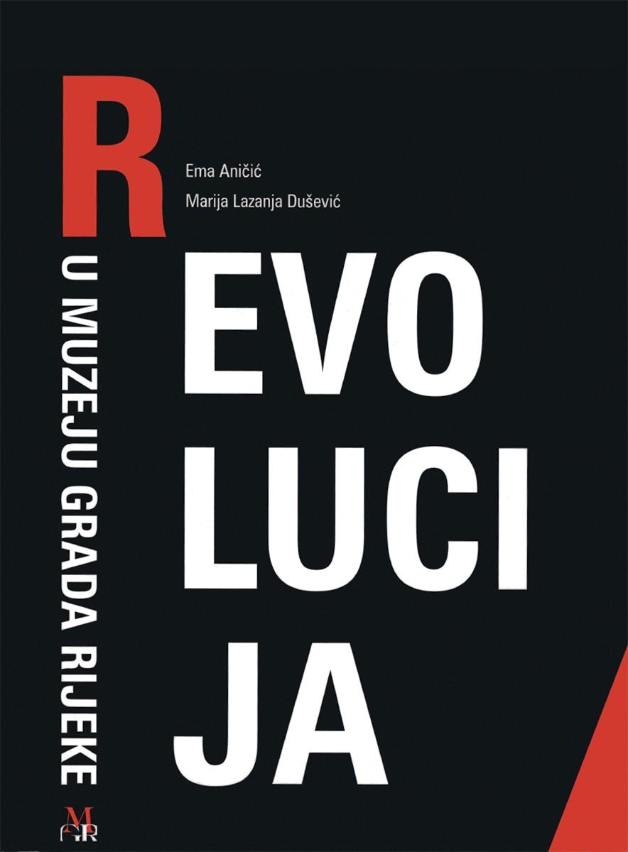 Katalog izložbe Revolucija u Muzeju grada Rijeke