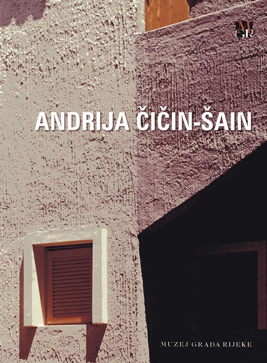 ANDRIJA ČIČIN-ŠAIN – Retrospektiva arhitektonskog opusa