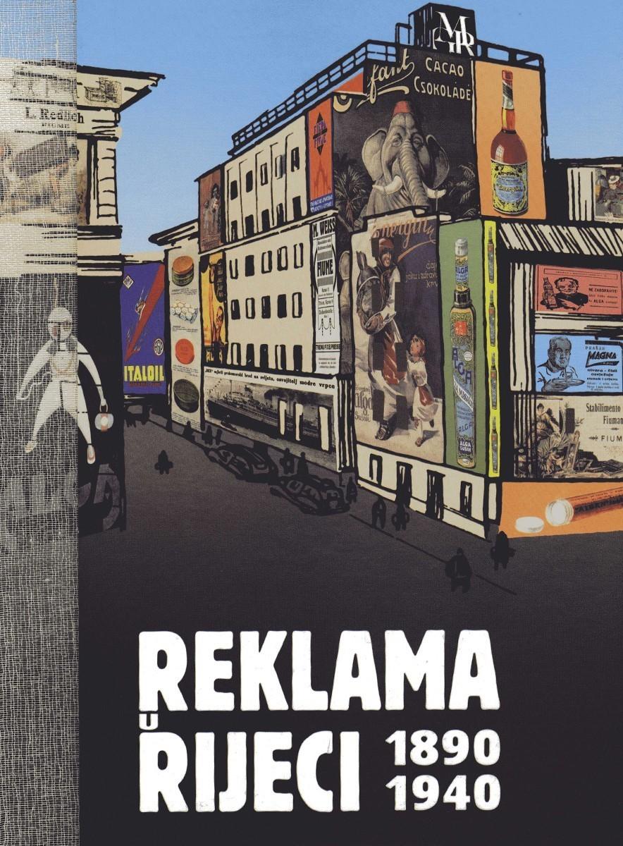 REKLAMA U RIJECI 1890.-1940.