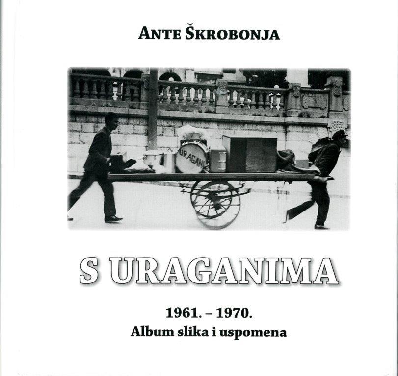 Ante Škrobonja: S Uraganima 1961. – 1970.