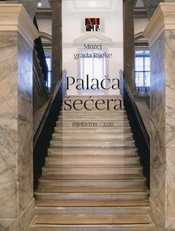 The Sugar Palace. Rijeka 1719 – 2020. Permanent exhibition