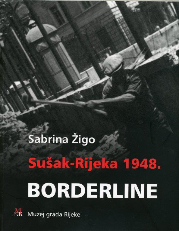 Sušak – Rijeka 1948. Borderline